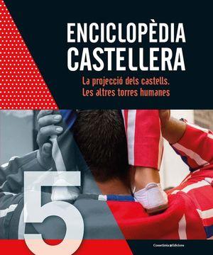 ENCICLOPÈDIA CASTELLERA. LA PROJECCIÓ DELS CASTELLS. LES ALTRES TORRES HUMANES *