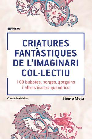 CRIATURES FANTÀSTIQUES DE L'IMAGINARI COL·LECTIU *