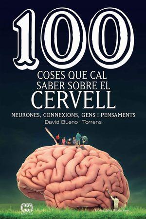 100 COSES QUE CAL SABER SOBRE EL CERVELL *