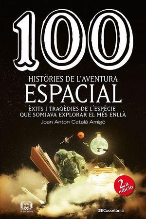 100 HISTÒRIES DE L'AVENTURA ESPACIAL *
