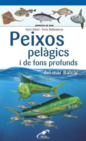 PEIXOS PELÀGICS I DE FONS PROFUNDS DEL MAR BALEAR *