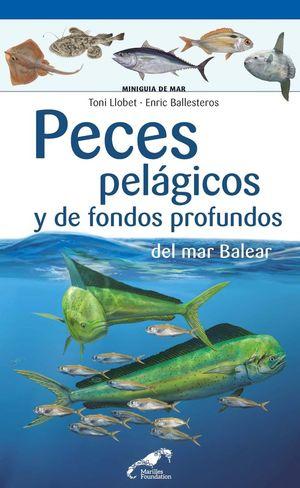 PECES PELÁGICOS Y DE FONDOS PROFUNDOS DEL MAR BALEAR *
