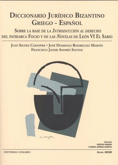 DICCIONARIO JURÍDICO BIZANTINO. GRIEGO-ESPAÑOL *