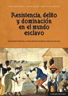RESISTENCIA, DELITO Y DOMINACIÓN EN EL MUNDO ESCLAVO *