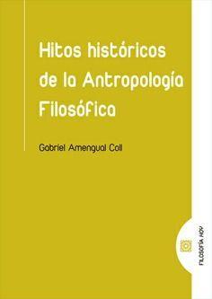 HITOS HISTÓRICOS DE LA ANTROPOLOGÍA FILOSÓFICA *