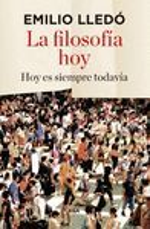 LA FILOSOFÍA HOY *