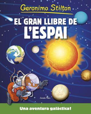 GERONIMO STILTON. EL GRAN LLIBRE DE L'ESPAI