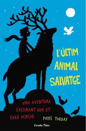 L'ÚLTIM ANIMAL SALVATGE *