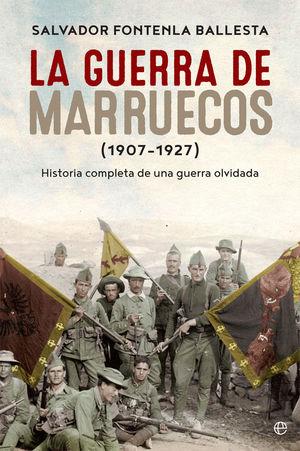 LA GUERRA DE MARRUECOS (1907 - 1927) *