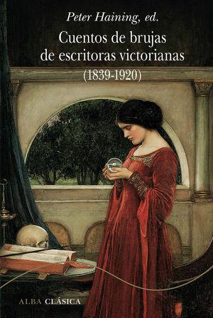 CUENTOS DE BRUJAS DE ESCRITORAS VICTORIANAS (1839-1920) *