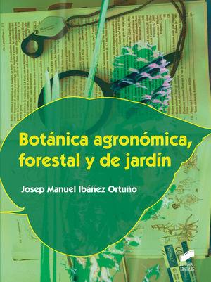 BOTÁNICA AGRONÓMICA, FORESTAL Y DE JARDÍN *