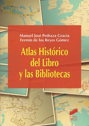 ATLAS HISTÓRICO DEL LIBRO Y LAS BIBLIOTECAS *