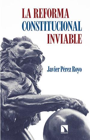 LA REFORMA CONSTITUCIONAL INVIABLE *