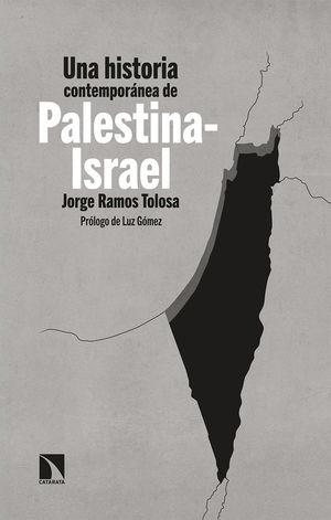 UNA HISTORIA CONTEMPORÁNEA DE PALESTINA-ISRAEL *