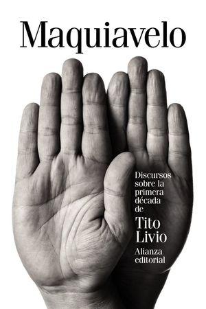DISCURSOS SOBRE LA PRIMERA DÉCADA DE TITO LIVIO *