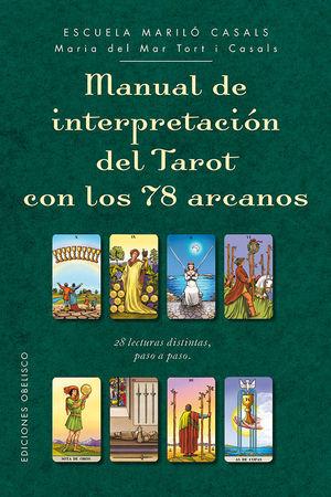 MANUAL DE INTERPRETACIÓN DEL TAROT CON LOS 78 ARCANOS *