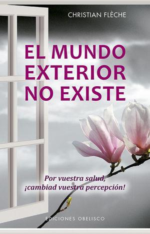 EL MUNDO EXTERIOR NO EXISTE *