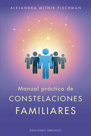 MANUAL PRÁCTICO DE CONSTELACIONES FAMILIARES *