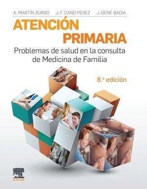 ATENCIÓN PRIMARIA. PROBLEMAS DE SALUD EN LA CONSULTA DE MEDICINA DE FAMILIA (8ª) *