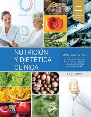 NUTRICIÓN Y DIETÉTICA CLÍNICA (4ª ED.) *