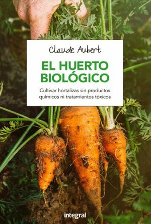 EL HUERTO BIOLOGICO *