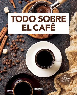 TODO SOBRE EL CAFÉ *
