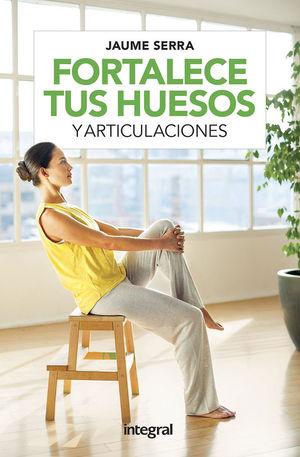 FORTALECE TUS HUESOS Y ARTICULACIONES *