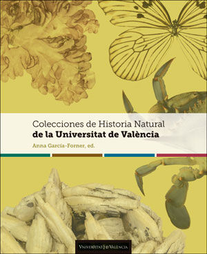 COLECCIONES DE HISTORIA NATURAL DE LA UNIVERSITAT DE VALÈNCIA *