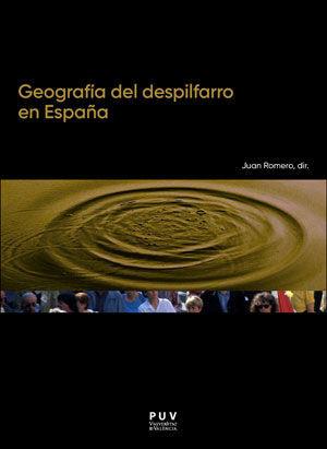 GEOGRAFÍA DEL DESPILFARRO EN ESPAÑA *