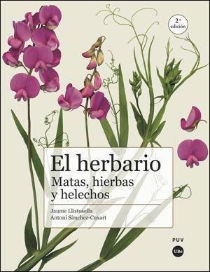EL HERBARIO: MATAS, HIERBAS Y HELECHOS (2ª ED.) *