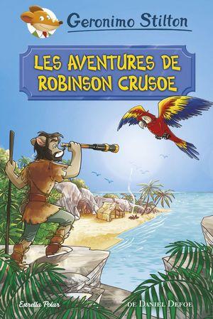 LES AVENTURES DE ROBINSON CRUSOE *