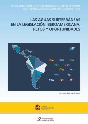 LAS AGUAS SUBTERRÁNEAS EN LA LEGISLACIÓN IBEROAMERICANA: RETOS Y OPORTUNIDADES *