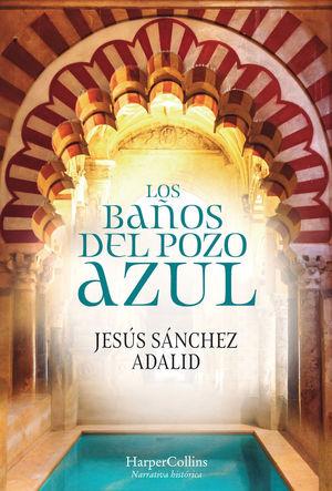 LOS BAÑOS DEL POZO AZUL *