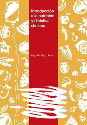 INTRODUCCIÓN A LA NUTRICIÓN Y DIETÉTICA CLÍNICAS *
