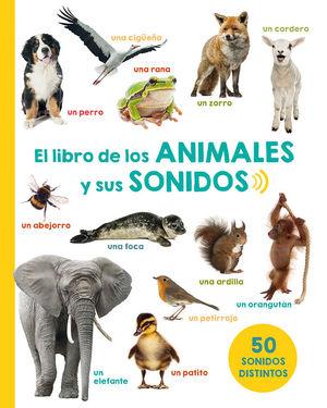EL LIBRO DE LOS ANIMALES Y SUS SONIDOS *