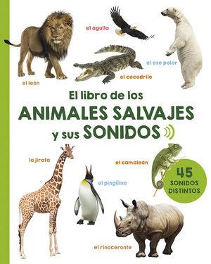EL LIBRO DE LOS ANIMALES SALVAJES Y SUS SONIDOS *