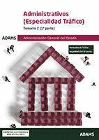 ADMINISTRATIVOS DE LA ADMINISTRACIÓN GENERAL DEL ESTADO, ESPECIALIDAD TRÁFICO *