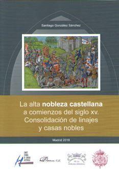 LA ALTA NOBLEZA CASTELLANA A COMIENZOS DEL SIGLO XV. *