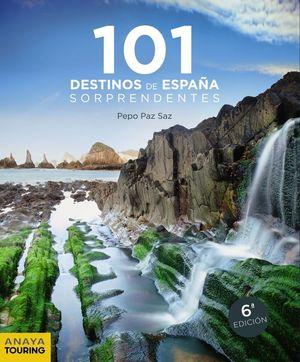 101 DESTINOS DE ESPAÑA SORPRENDENTES *