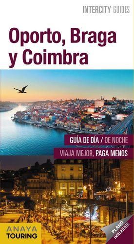 OPORTO, BRAGA Y COIMBRA ( INTERCITY GUIDES) *