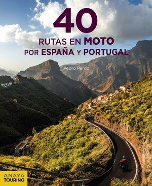40 RUTAS EN MOTO POR ESPAÑA Y PORTUGAL *