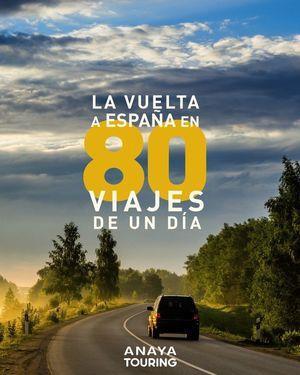 LA VUELTA A ESPAÑA EN 80 VIAJES DE UN DÍA *