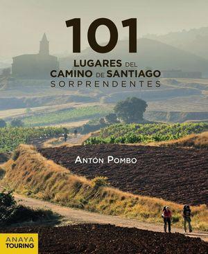 101 LUGARES DEL CAMINO DE SANTIAGO SORPRENDENTES *