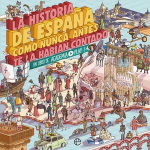 LA HISTORIA DE ESPAÑA COMO NUNCA ANTES TE LA HABÍAN CONTADO *