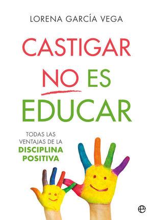 CASTIGAR NO ES EDUCAR *