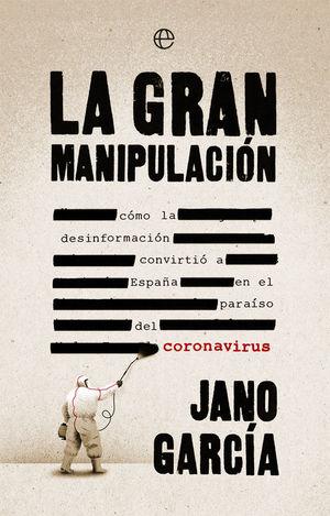 LA GRAN MANIPULACIÓN *