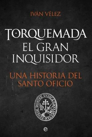 TORQUEMADA. EL GRAN INQUISIDOR *