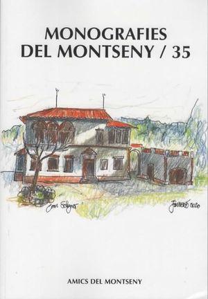 MONOGRAFIES DEL MONTSENY / 35 *