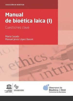 MANUAL DE BIOÉTICA LAICA (I) *