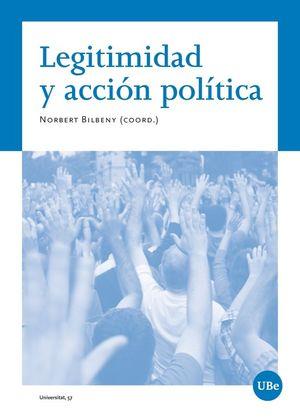 LEGITIMIDAD Y ACCIÓN POLÍTICA *